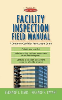 Book Facility Inspection Field Manual: A Complete Condition Assessment Guide by Lewis, Bernard
