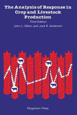 Book The Analysis of Response in Crop and Livestock Production by Dillon, John L.