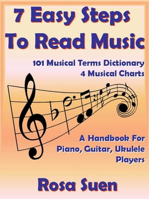 7 Easy Steps To Read Music - A Handbook for Piano,  Guitar,  Ukulele Players Learn How To Read Music,  #1