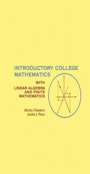 Introductory College Mathematics: with Linear Algebra and Finite Mathematics