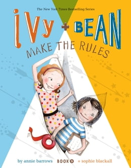 Book Ivy and Bean (Book 9): Ivy and Bean Make the Rules by Annie Barrows