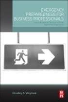 Emergency Preparedness for Business Professionals: How to Mitigate and Respond to Attacks Against…