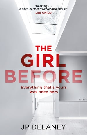 The Girl Before The addictive Sunday Times bestseller everyone is gripped by