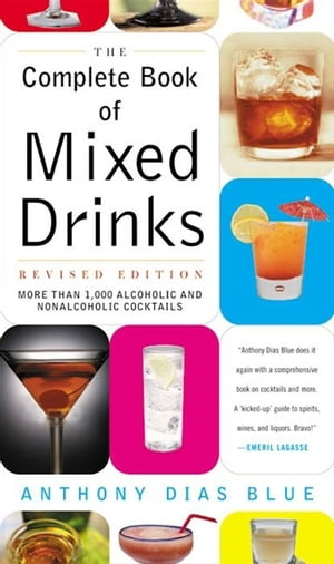 The Complete Book of Mixed Drinks Over 1, 000 Alcoholic and Non-Alcoholic Cocktails
