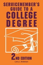 Servicemember's Guide to a College Degree by Larry J. Anderson