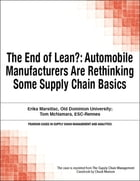 The End of Lean?: Automobile Manufacturers Are Rethinking Some Supply Chain Basics by Chuck Munson