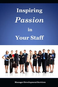 Inspiring Passion in Your Staff