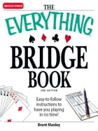 The Everything Bridge Book: Easy-to-follow instructions to have you playing in no time! by Brent Manley