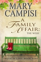 A Family Affair: The Wish by Mary Campisi