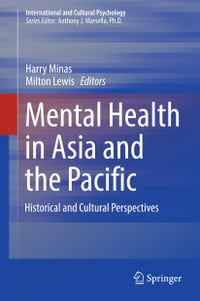 Mental Health in Asia and the Pacific: Historical and Cultural Perspectives