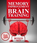 Memory Improvement & Brain Training: Unlock the Power of Your Mind and Boost Memory in 30 Days by Speedy Publishing