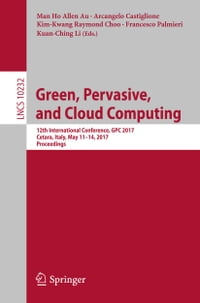 Green, Pervasive, and Cloud Computing: 12th International Conference, GPC 2017, Cetara, Italy, May…