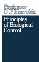 Principles of Biological Control by D.F. Horrobin