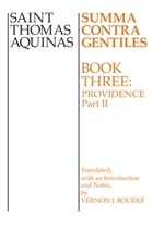 Summa Contra Gentiles: Book 3: Providence, Part II