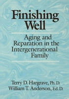 Finishing Well: Aging And Reparation In The Intergenerational Family