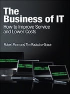 The Business of IT: How to Improve Service and Lower Costs, Portable Documents