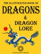 The Illustrated Book of Dragons and Dragon Lore by Andrew Forbes