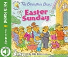 The Berenstain Bears' Easter Sunday by Mike Berenstain
