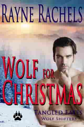 Wolf for Christmas by Rayne Rachels