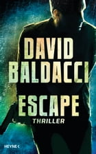 Escape: Thriller by David  Baldacci