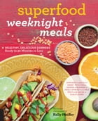 Superfood Weeknight Meals Cover Image