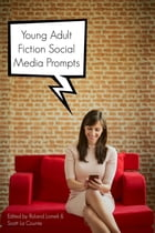 Young Adult Fiction Social Media Prompts: 350+ Prompts for Authors (For Blogs, Facebook, and Twitter) by BuzzTrace