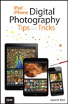 Book iPad and iPhone Digital Photography Tips and Tricks by Jason R. Rich