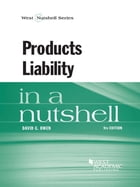 Products Liability in a Nutshell, 9th by David Owen