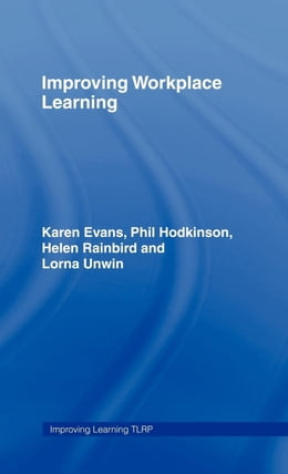 Book Improving Workplace Learning by Evans, Karen