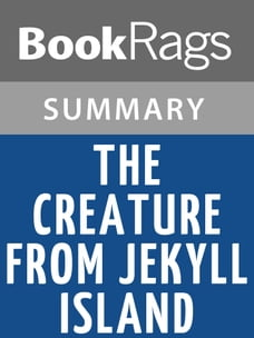 The Creature from Jekyll Island by G. Edward Griffin , Summary & Study Guide