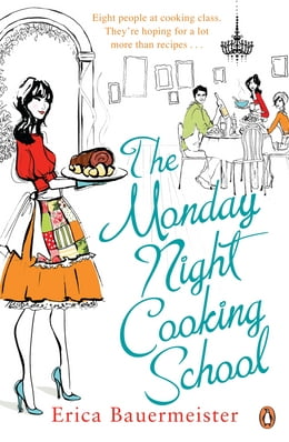 Book The Monday Night Cooking School by Erica Bauermeister