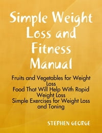 Simple Weight Loss and Fitness Manual