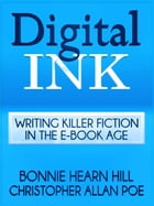DIGITAL INK: Writing Killer Fiction in the E-book Age by Bonnie Hearn Hill