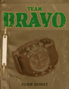Team Bravo by John Robat