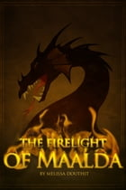 The Firelight of Maalda (Book 2) by Melissa Douthit