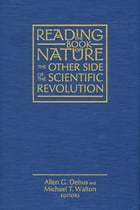Reading the Book of Nature: The Other Side of the Scientific Revolution by Allen G. Debus