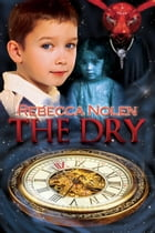 The Dry by Rebecca Nolen