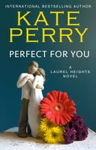 Perfect for You by Kate Perry