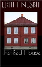 The Red House by Edith Nesbit