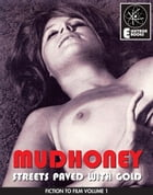 Mudhoney (Streets Paved With Gold) by Friday Locke
