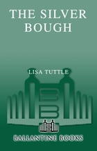 The Silver Bough: A Novel by Lisa Tuttle