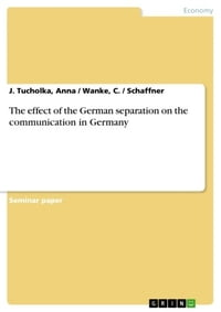 The effect of the German separation on the communication in Germany