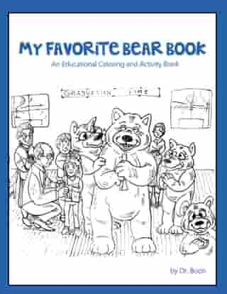 My Favorite Bear Book: An Educational Coloring and Activity Book