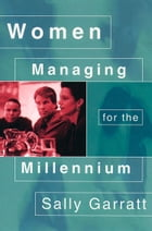 Women Managing for the Millennium by Sally Garratt