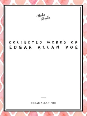 Collected Works of Edgar Allan Poe: Vol 5