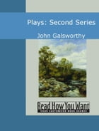 Plays: Second Series by Galsworthy, John
