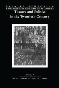 Theatre Symposium, Vol. 9: Theatre and Politics in the Twentieth Century
