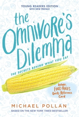 Book The Omnivore's Dilemma: Young Readers Edition by Michael Pollan