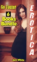 Erotica: Go Faster: 6 Books Bundle