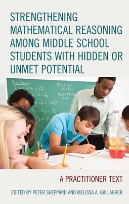 Strengthening Mathematical Reasoning among Middle School Students with Hidden or Unmet Potential